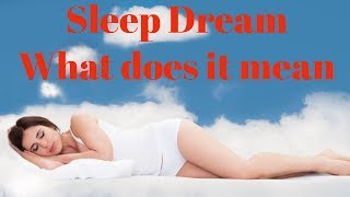 sleep dream what does it mean