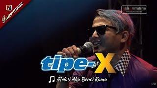 [TIPE-X SUKABUMI APRIL] MELATI AKU BENCI KAMU [LIVE Konser 2017 di SECAPA Sukabumi]