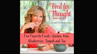 Vegan Podcast | Five Favorite Foods: Quinoa, Kale, Blueberries, Tempeh, And Tea