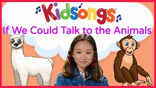 If We Could Talk to the Animals by Kidsongs