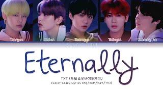 TXT (투모로우바이투게더) - 'Eternally' (Color Coded Lyrics Eng/Rom/Han/가사)