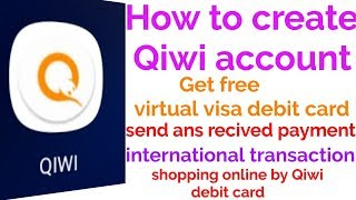 How to create Qiwi account and get free vietual visa debit card use international lavel
