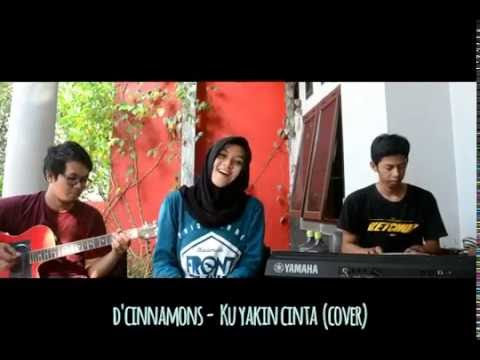 D'Cinnamons - Ku Yakin Cinta (Cover)
