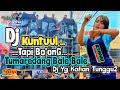 - DJ KUNTUL TAPI BO