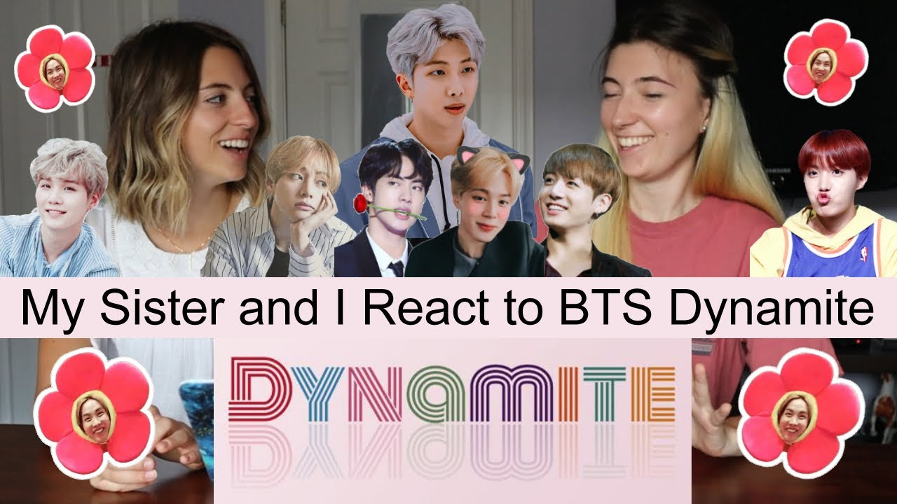 MY SISTER REACTS TO BTS DYNAMITE