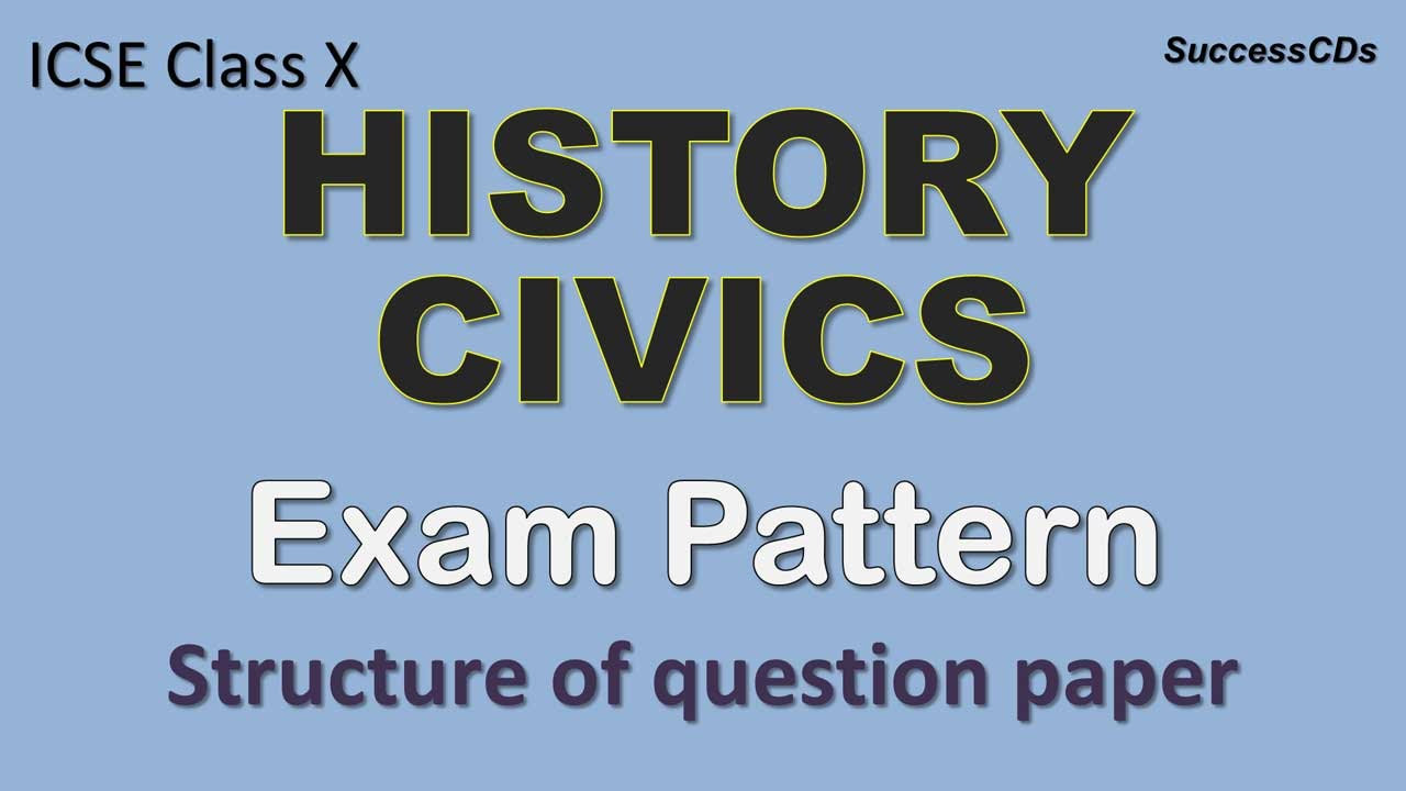 ICSE Class X History and Civics Exam Pattern and Question Paper ...