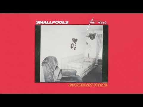 Smallpools & The Aces - Stumblin' Home