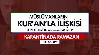 Karantinada Ramazan | MÜSLÜMANLARIN KUR'AN'LA İLİŞKİSİ (11. Bölüm)