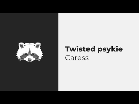 twisted psykie - caress
