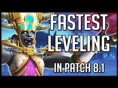 FASTEST WAYS TO LEVEL In Patch 8.1   WoW Battle for Azeroth