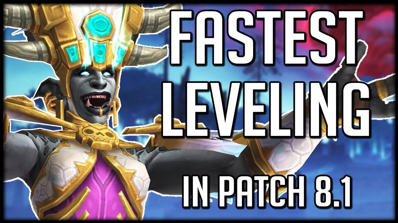 FASTEST WAYS TO LEVEL In Patch 8 1 | WoW Battle for Azeroth