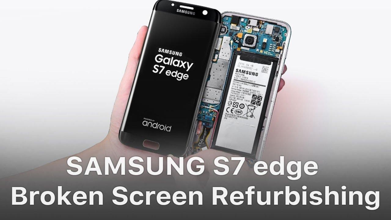How To Repair Samsung S7 Edge Broken Screen Glass - REWA