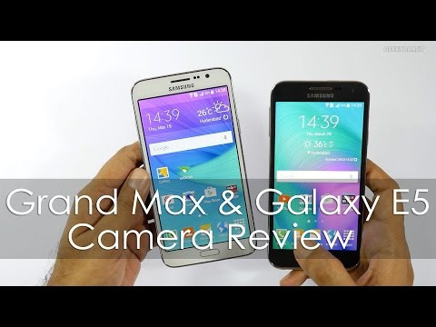 Samsung Galaxy Grand Max and Galaxy E5 Camera Review & Comparison