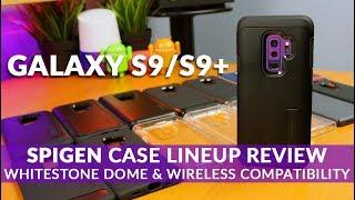 GALAXY S9/S9+ Spigen Case Lineup Review + Whitestone Dome Glass Compatibility