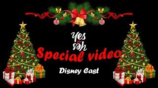 Disney Cast - YES or YES *Special video*