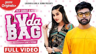 LV Da BAG ( Full Video ) - Teji Sarao , Heer || Prabh Grewal || Latest Punjabi Songs 2019