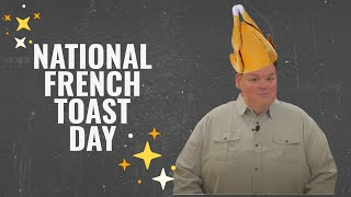 Everyday's a HOLIDAY! EP01: National French Toast Day