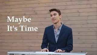 Maybe It's Time - Bradley Cooper (Piano and voice cover by Daniel Toth) Video