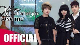 Xa Em Anh Sẽ Hạnh Phúc Remix - Song Thư [AUDIO OFFICIAL]