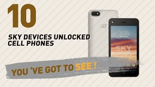 Sky Devices Unlocked Cell Phones // Best Sellers 2017