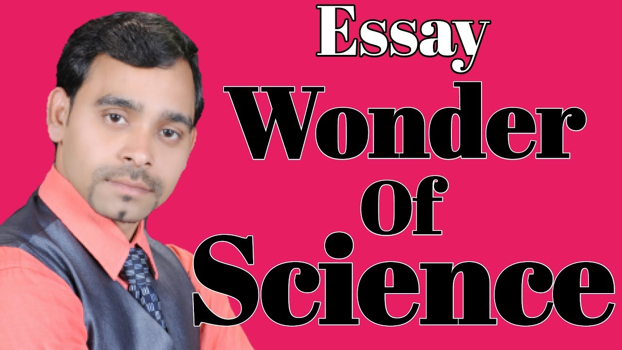 essay of wonder of science in english and hindi by yashpal sir  essay of wonder of science in english and hindi by yashpal sir vleads