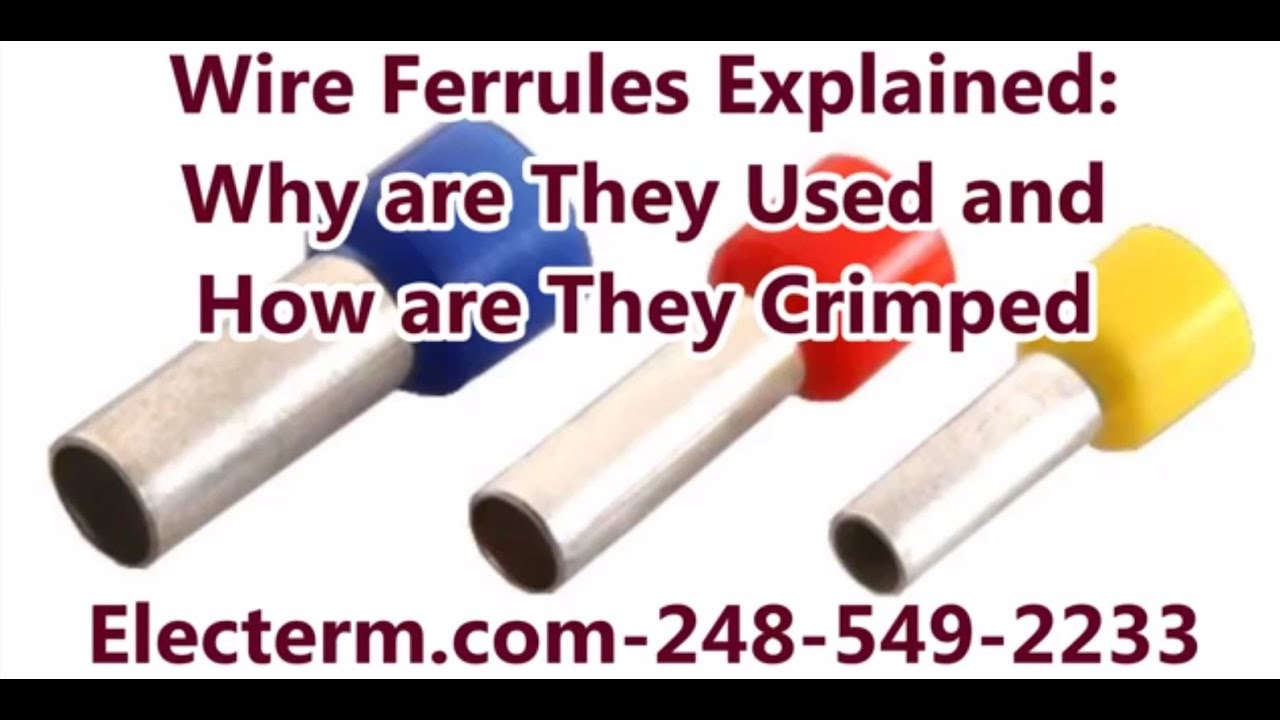 Wire Ferrules Explained: Why are Ferrules Used and How are Ferrules ...