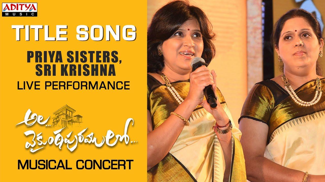 Alavaikunthapurramuloo Song Live Performance By Priya Sisters Sri Krishna Youtube