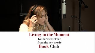 "Book Club (2018) - Katharine McPhee's ""Living in the Moment"" from ""Book Club"""
