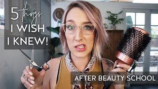 5 Things I Wish I Knew after Beauty School starting in the Hair Industry | Hairstylist Business Tips