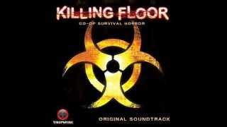 Killing Floor Soundtrack 04 Bled Dry