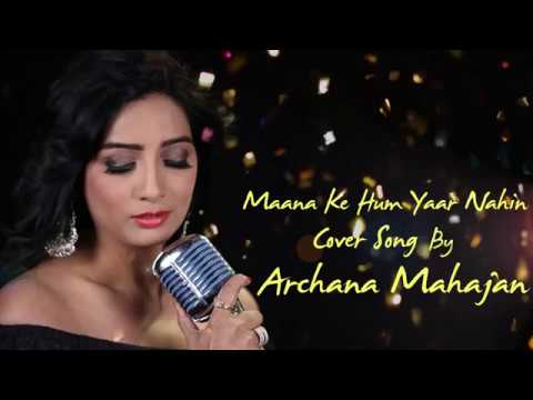 Maana Ke Hum Yaar Nahin I Cover Song I Archana Mahajan