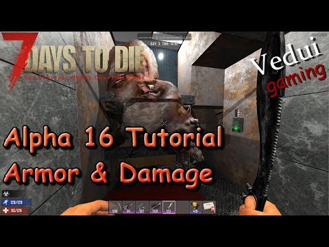 7 Days To Die | Armor And Damage Tutorial | Alpha 16 Gameplay
