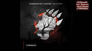 [SC]Smash3r feat. Hackcore - Hack'n'Smash FREE (Breakbeat   Big Beat)