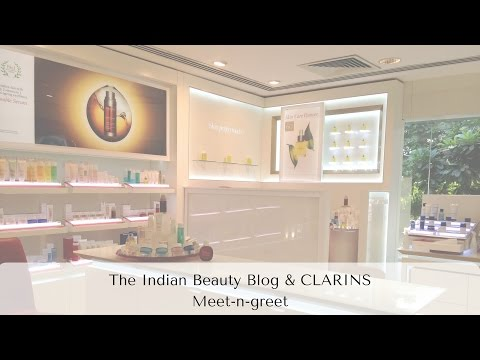Meet n Greet with Clarins   The Indian Beauty Blog