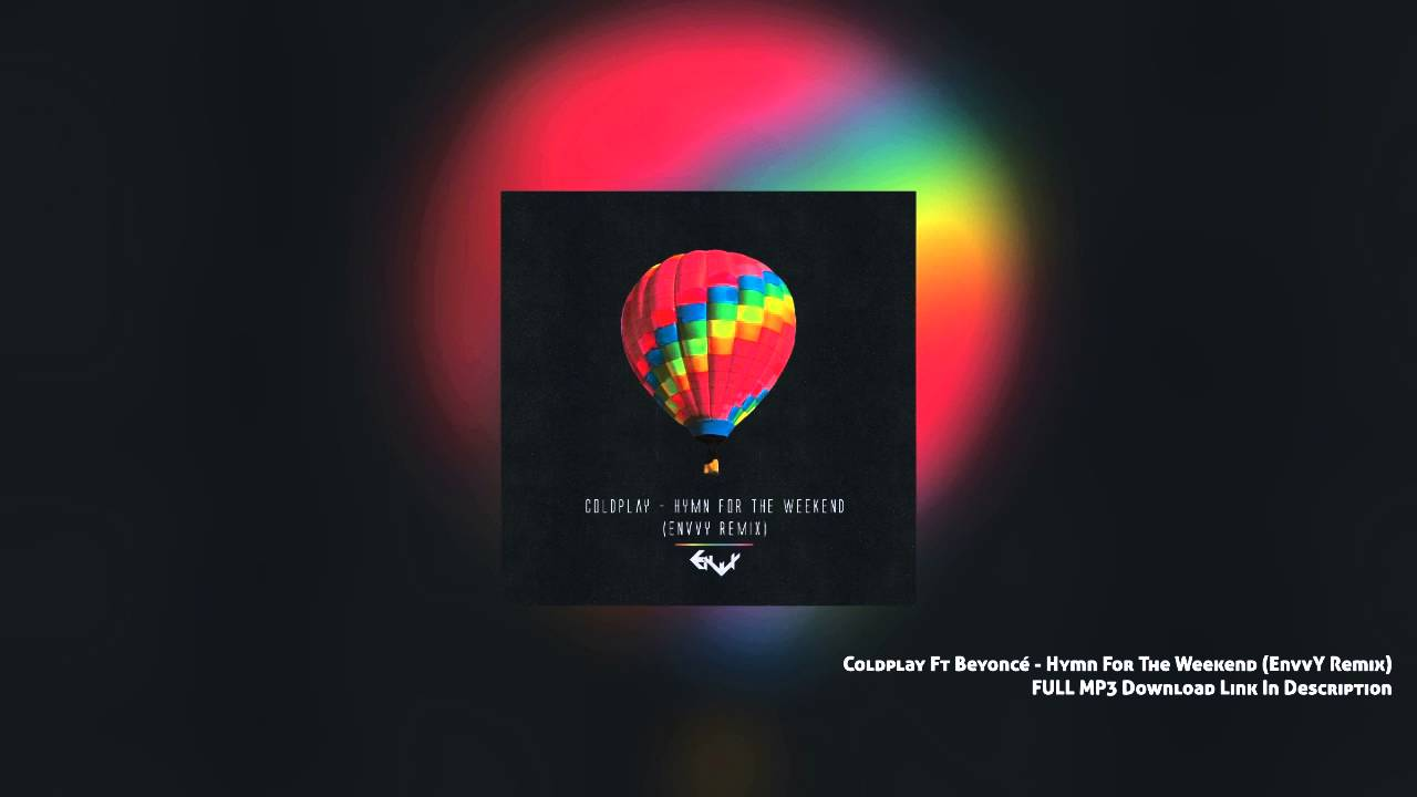Coldplay hymn for the weekend full mp3 song download.