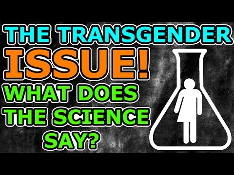 The Science of the Transgender Issue VS. the Pseudoscience Surrounding Gender and Sex!