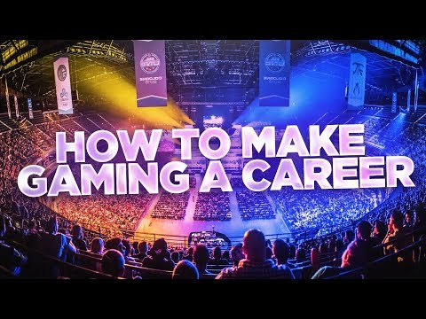HOW TO MAKE PRO GAMING A CAREER!