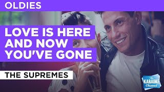 Love Is Here And Now You've Gone : The Supremes | Karaoke with Lyrics