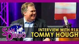 Tonight in San Diego Interview with 91X Morning Host - Tommy Hough