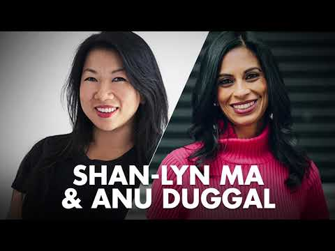 Shan-Lyn Ma & Anu Duggal: Startups and the Women Who Fund ...