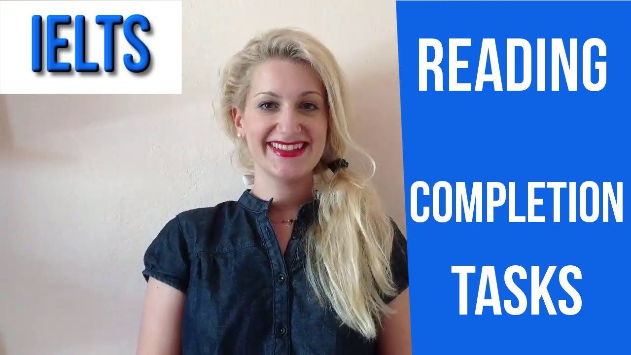 IELTS  READING  Completion Tasks, Exams