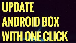 HOW TO UPDATE ALL APPS ON YOUR ANDROID BOX WITH ONE CLICK