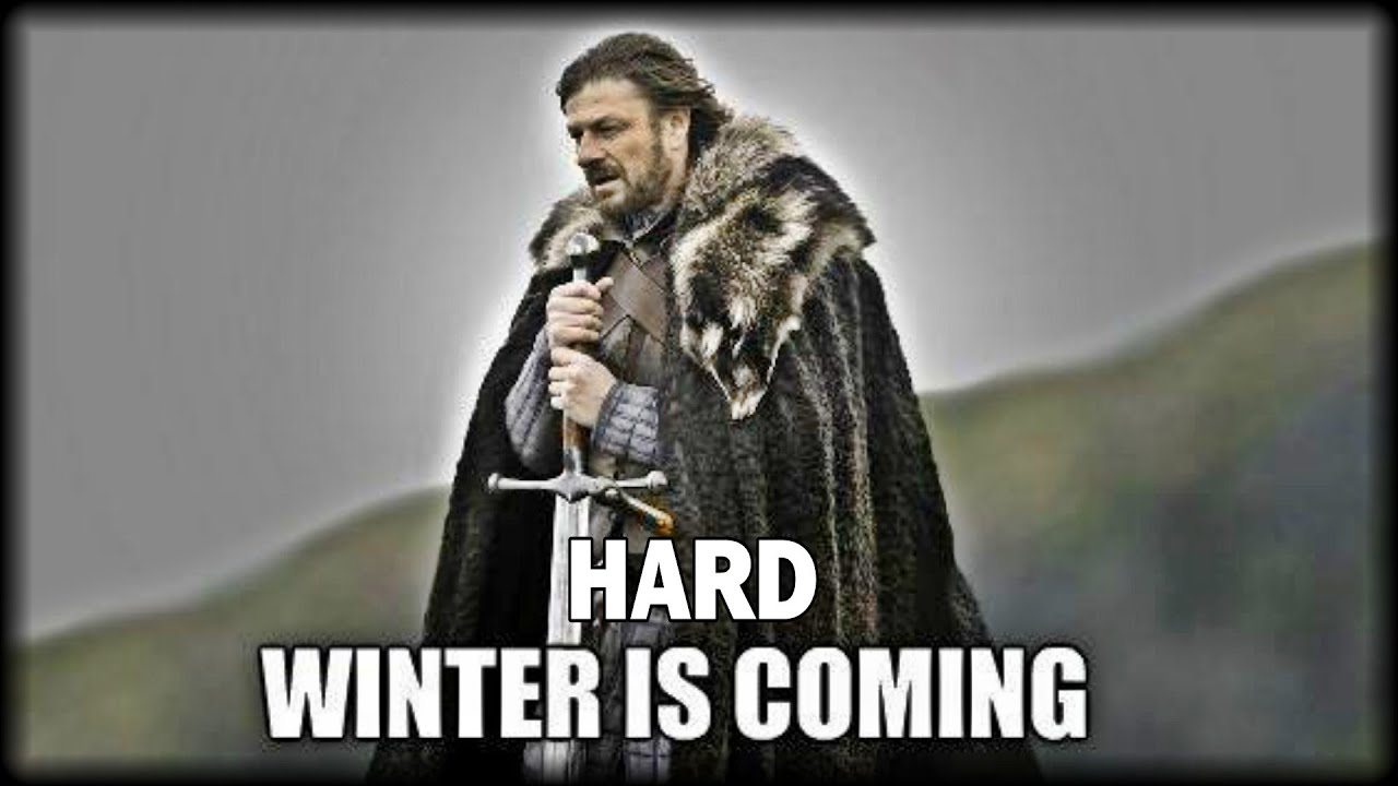 BRACE YOURSELF: HARD WINTER IS COMING! - YouTube
