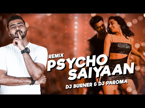 Psycho Saiyaan (Remix) - DJ BURNER | DJ PAROMA | Saaho | Prabhas | Shraddha Kapoor | Tanishk Bagchi