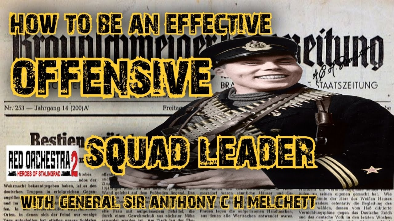 red orchestra how to be an effective offensive squad leader red orchestra 2 how to be an effective offensive squad leader