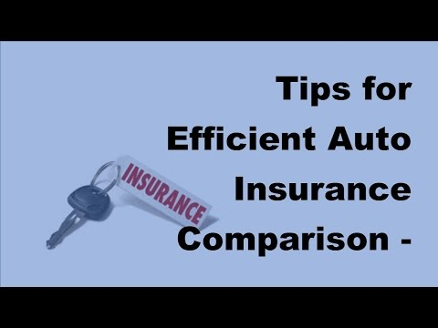 Tips for Efficient Auto Insurance Comparison -  2017 Car Insurance Policy