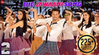 The Jawaani Song - Student Of The Year 2 | Tiger Shroff, Tara & Ananya| Vishal & Shekhar | RD Burman