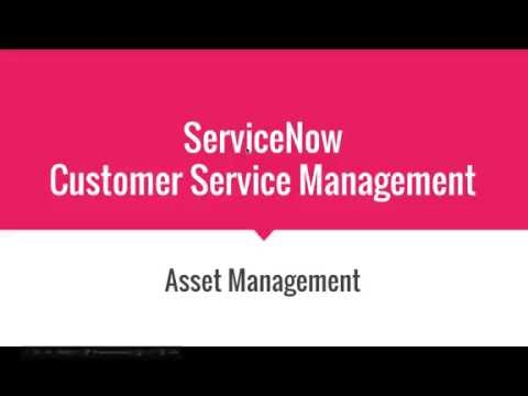 Episode 04 - ServiceNow Customer Service Management - Asset Management