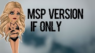 MSP | If only ♥