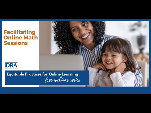 Facilitating Online Math Sessions – IDRA COVID-19 School Response Webinar